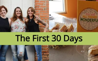 The First 30 Days!