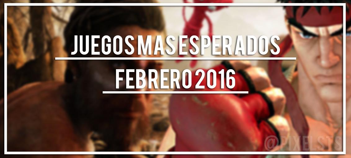 Juegos mas esperados Febrero - WEB EGLA