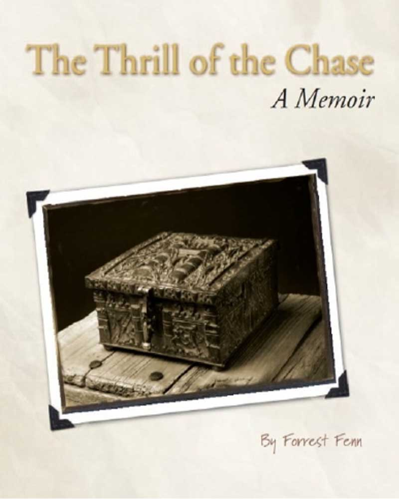 The Thrill of the Chase, Forrest Fenn, life, treasure, hidden, rich, wealth