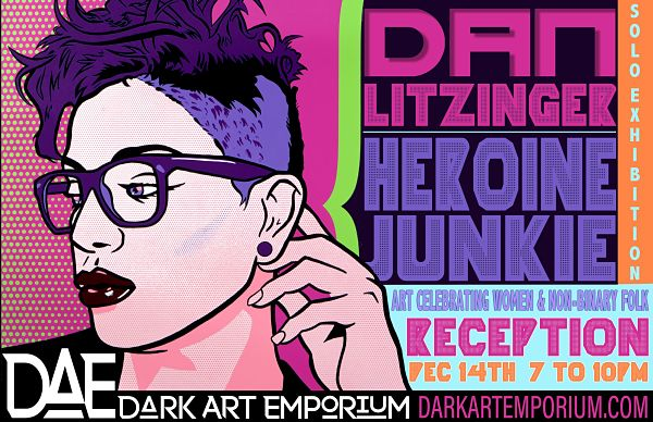 Dan Litzinger Heroine Junkie: Art Celebrating Women and Non-Binary Folks