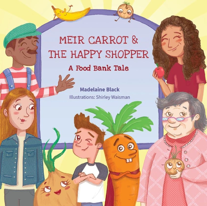 Meir Carrot and the Happy Shopper – A Food Bank Tale, by Madelaine Black