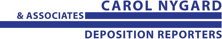 Carol Nygard Associates, Inc. Deposition Reporters • Sacramento, Chico, Yuba City
