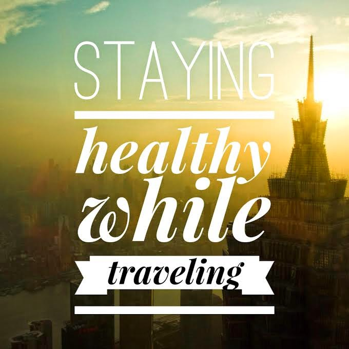travel tips: staying healthy while traveling