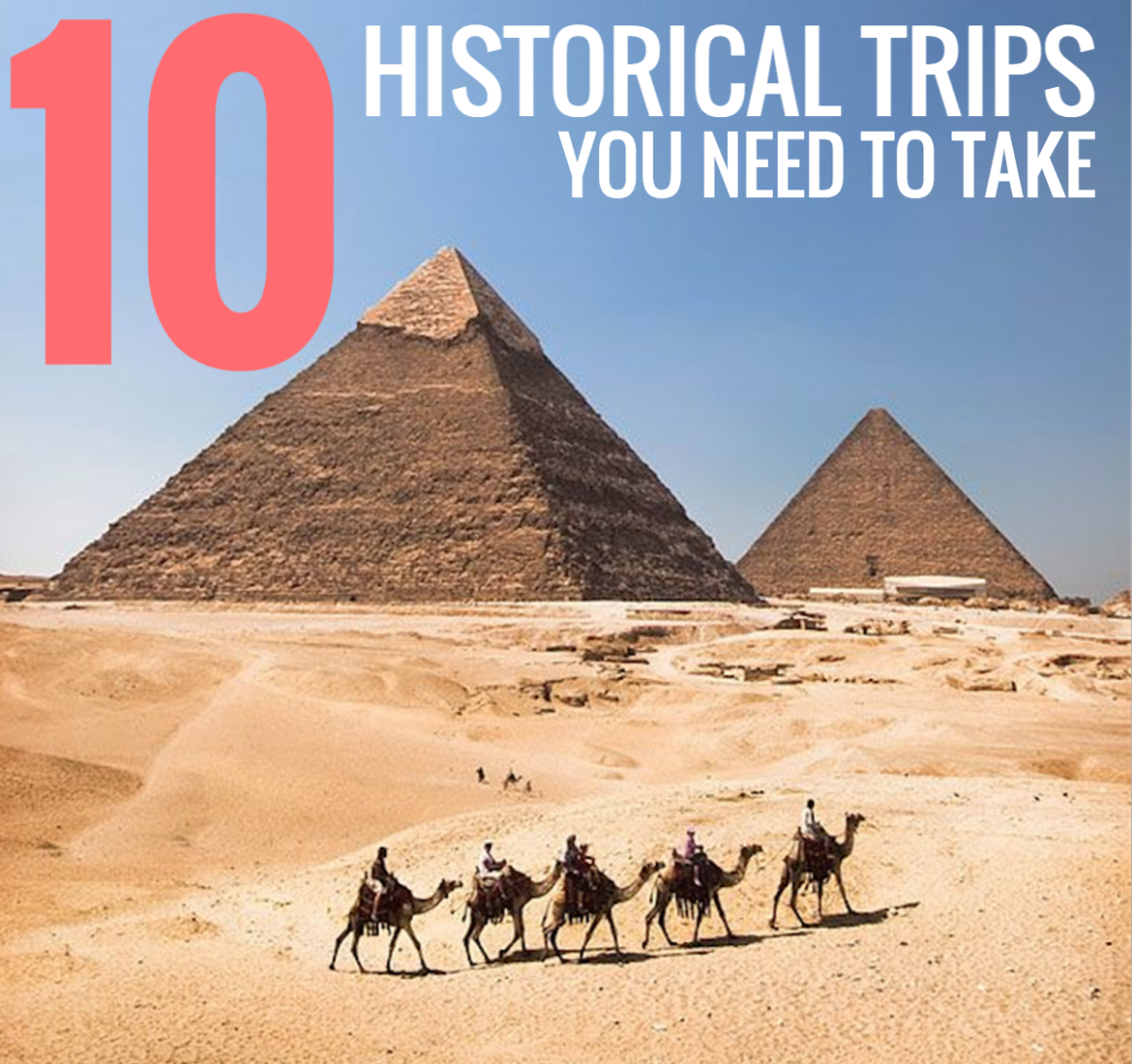 10 historical trips to take
