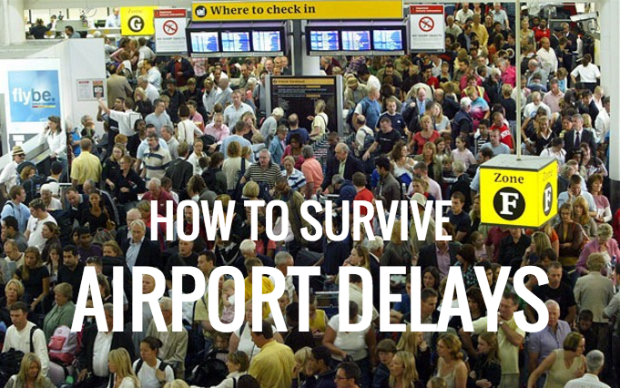 travel tips: how to survive being stuck at the airport