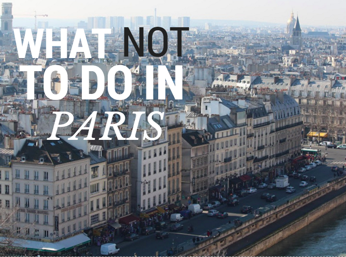 what NOT to do in paris