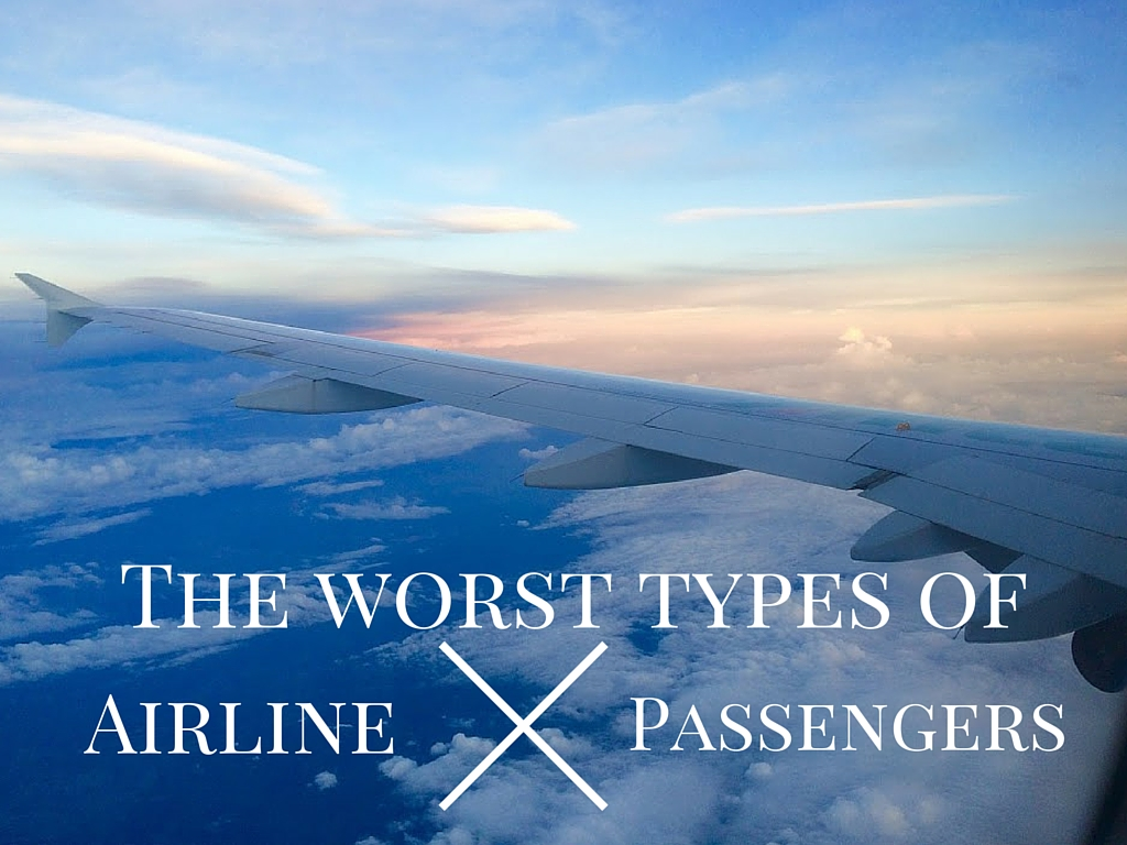 The Worst Types of Airline Passengers