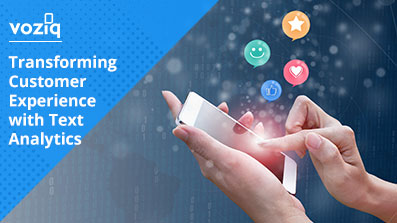 Transforming-Customer-Experience-(CX)-with-Text-Analytics