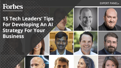 15-Tech-Leaders'-Tips-For-Developing-An-AI-Strategy-For-Your-Business
