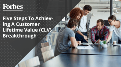 Five-Steps-To-Achieving-A-Customer-Lifetime-Value-(CLV)-Breakthrough