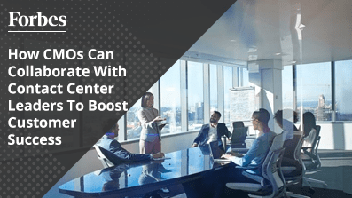 How-CMOs-Can-Collaborate-With-Contact-Center-Leaders-To-Boost-Customer-Success