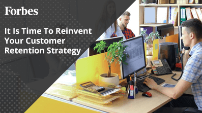 It-Is-Time-To-Reinvent-Your-Customer-Retention-Strategy