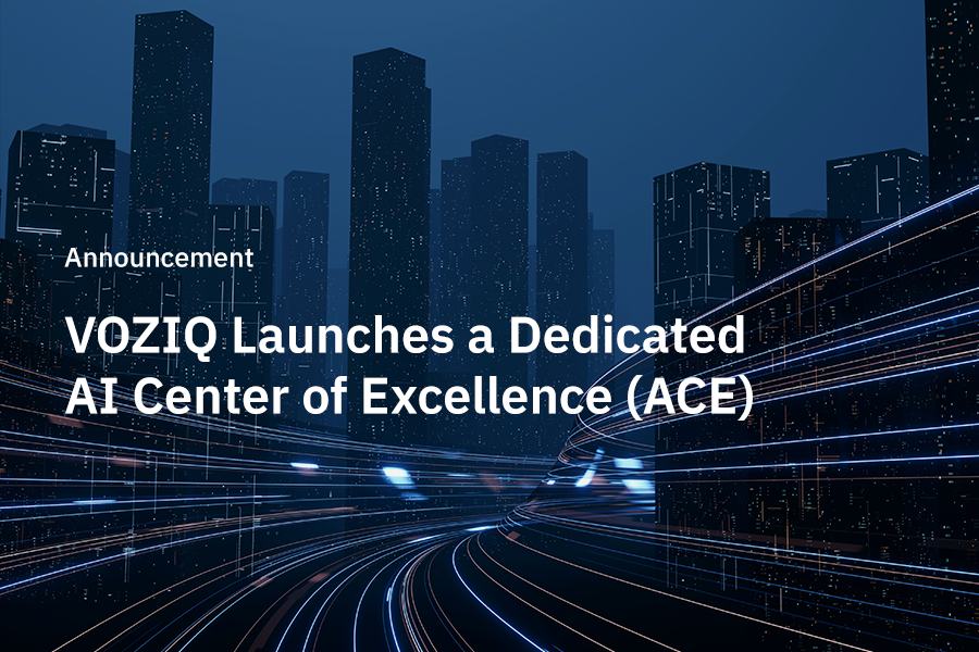 VOZIQ Launches a Dedicated AI Center Excellence (ACE) for Clients