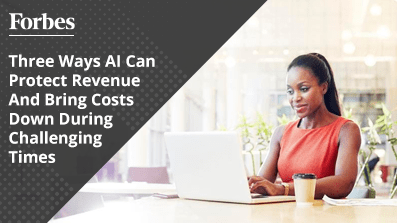 Three-Ways-AI-Can-Protect-Revenue-And-Bring-Costs-Down-During-Challenging-Times