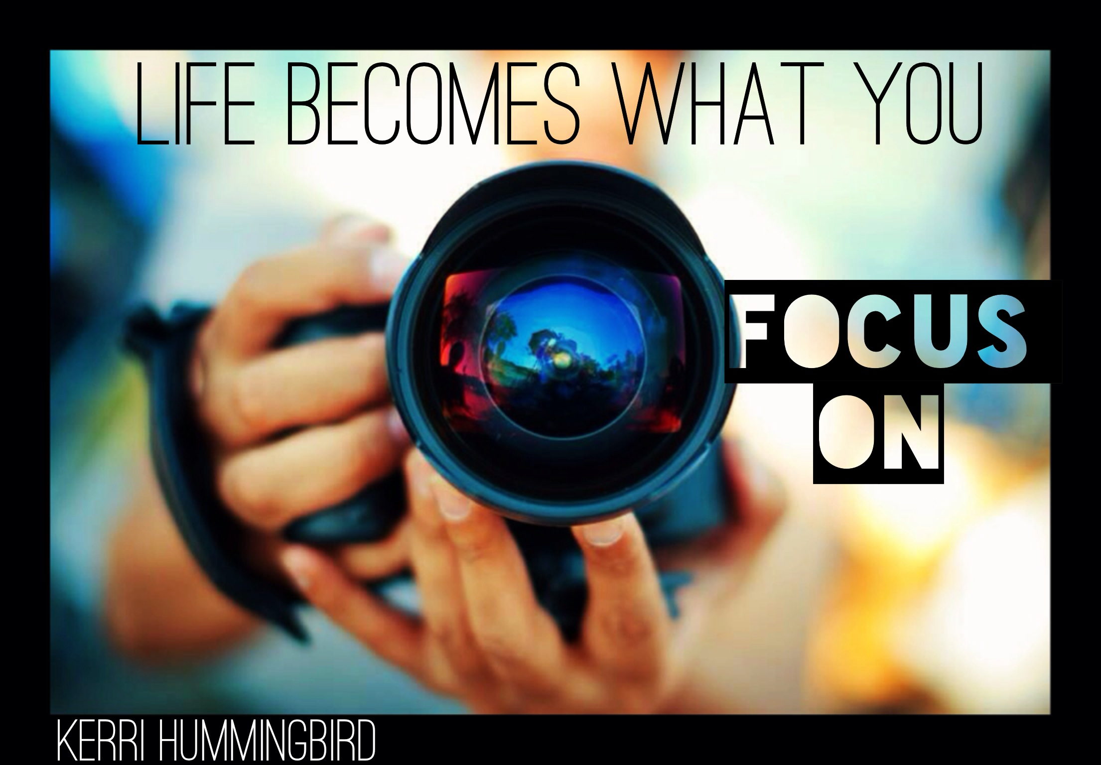 What You Focus On Creates Your Reality