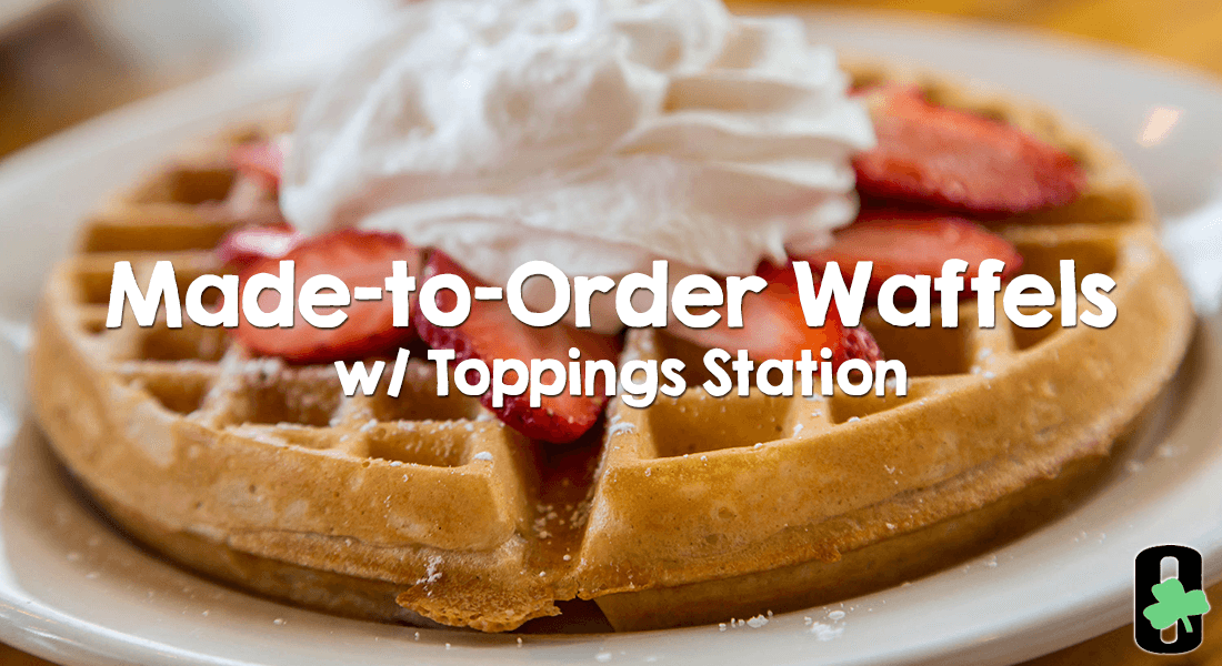 made to order waffles with toppings station