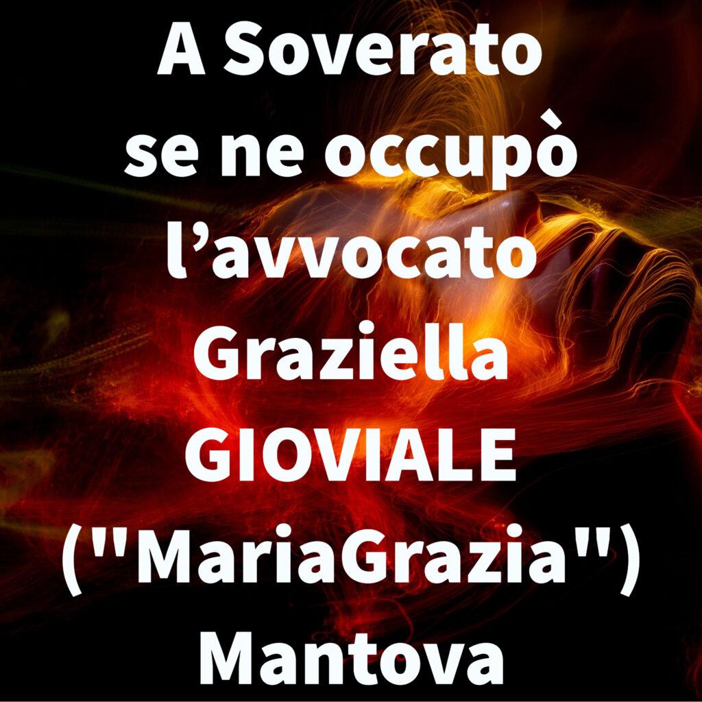 """A Soverato se ne occupò l'avvocato Graziella GIOVIALE (""""MariaGrazia"""") Mantova"""