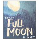Every Full moon night