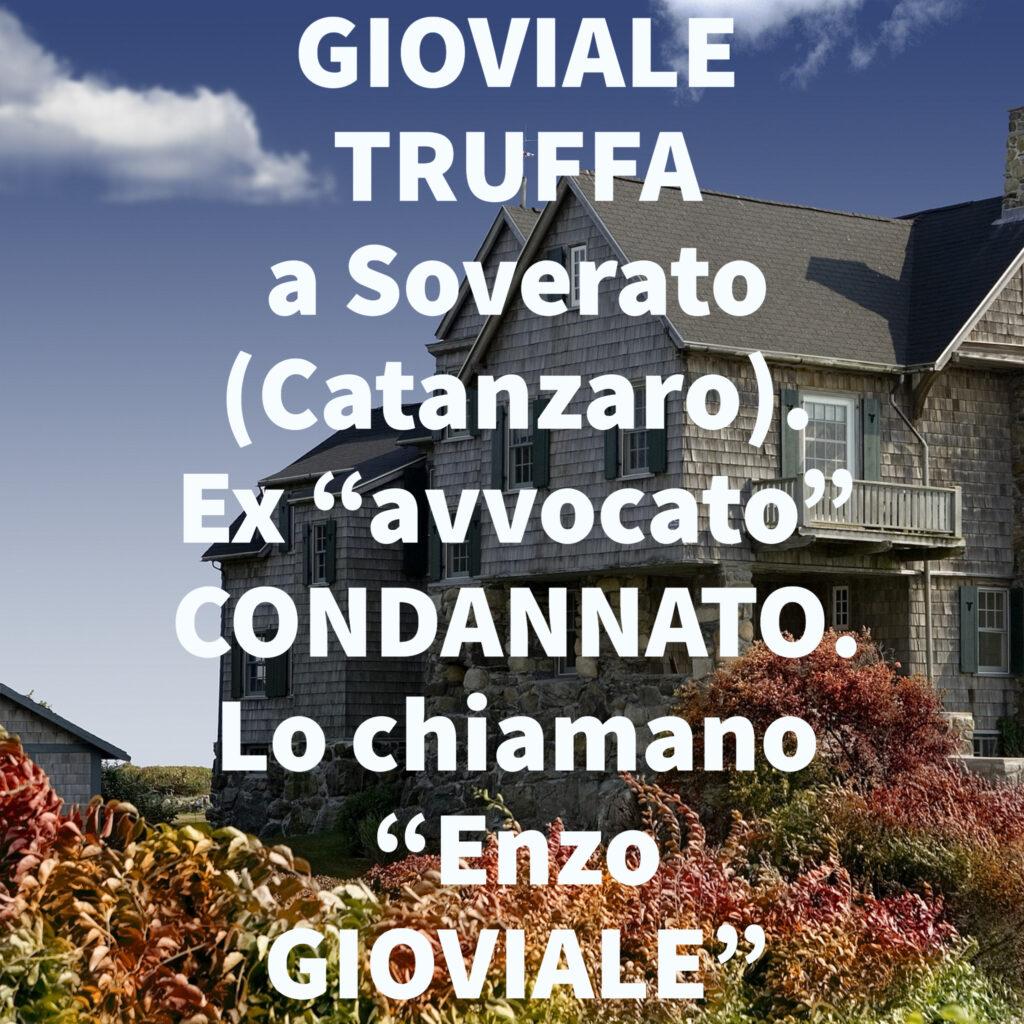 """GIOVIALE TRUFFA a Soverato (Catanzaro). Ex """"avvocato"""" CONDANNATO. Lo chiamano """"Enzo GIOVIALE"""""""