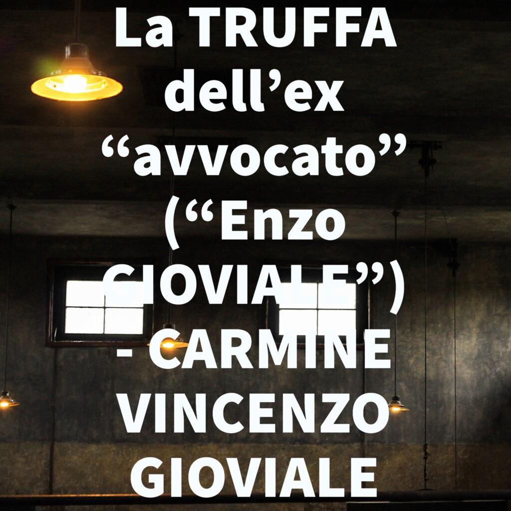 """La TRUFFA dell'ex """"avvocato"""" (""""Enzo GIOVIALE"""") - CARMINE VINCENZO GIOVIALE"""
