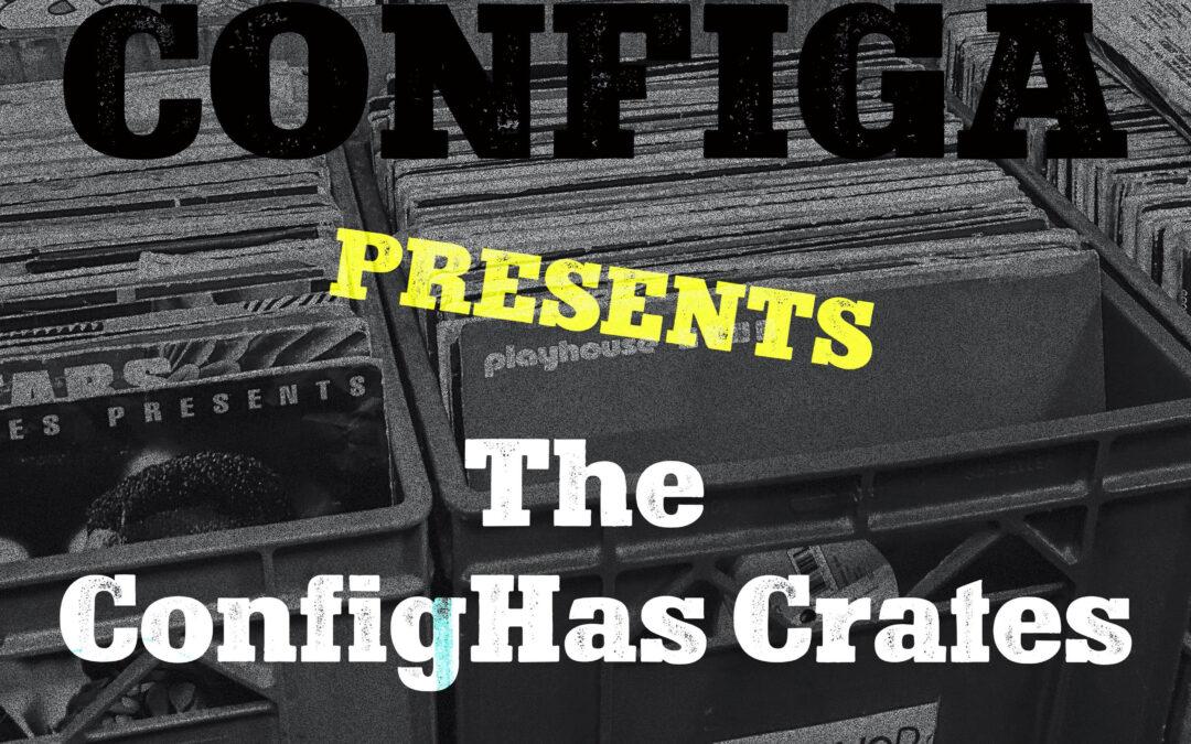 Configa Unleashes 'The ConfigHas Crates' LP