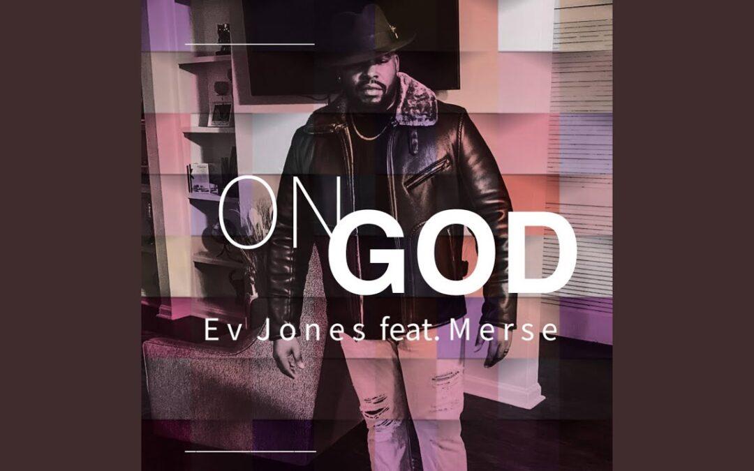 Ev Jones – On God (Single) Ft. Merse