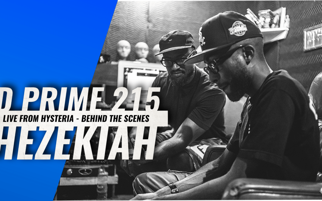 D Prime 215 x Hezekiah – Live From Hysteria (Behind the Scenes Vlog)
