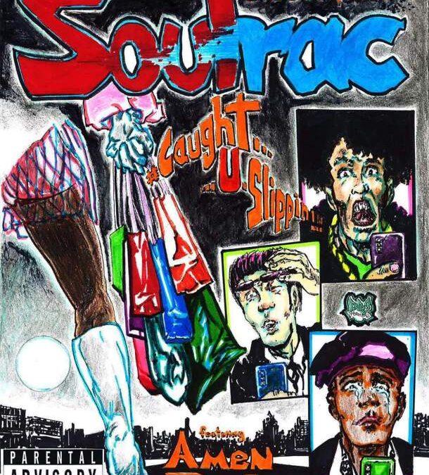 Soulrac x Big Bob – Caught U Slippin (Single)