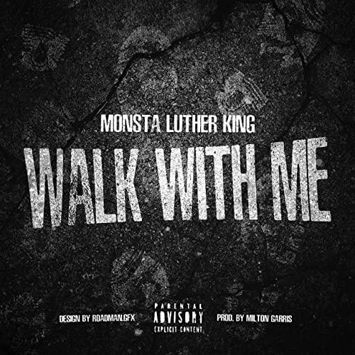 "Monsta Luther King x Milton Garris ""Walk With Me"" (Video)"