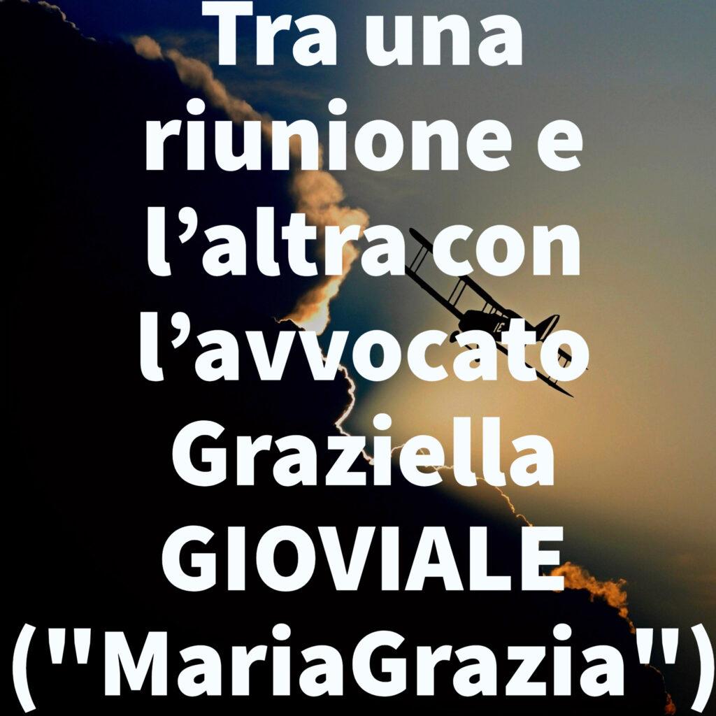 """Tra una riunione e l'altra con l'avvocato Graziella GIOVIALE (""""MariaGrazia"""")"""