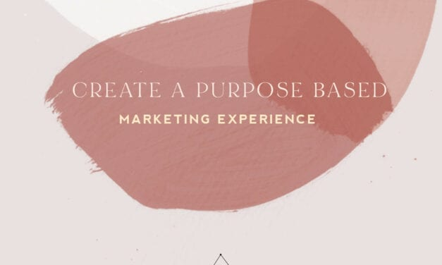 How to Create a Purpose Based Marketing Experience