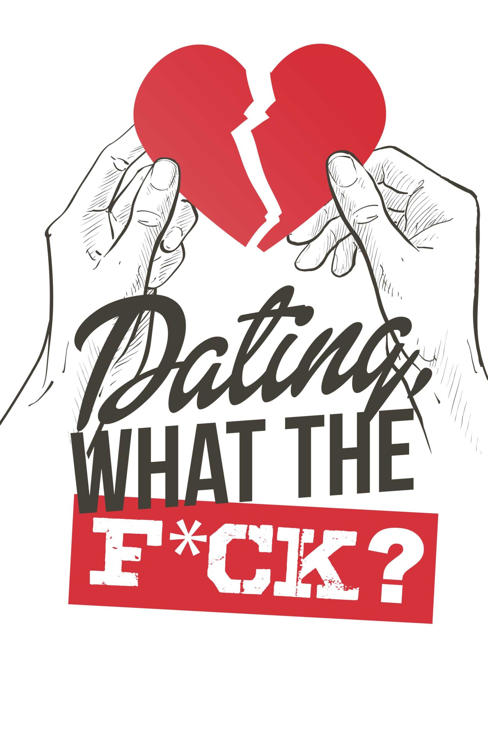 Dating, What The Fuck ?