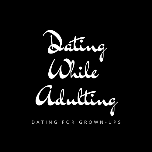 thumbnail_Dating While Adulting