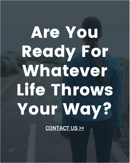 Are you ready for whatever life throws your way?