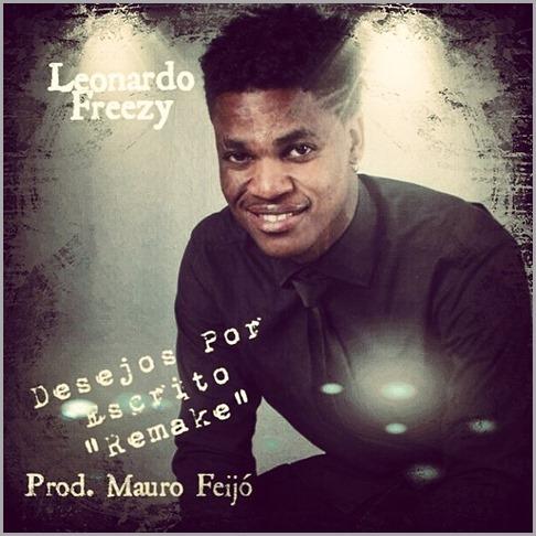 Leonardo Freezy - Desejos Por Escrito (Remake)