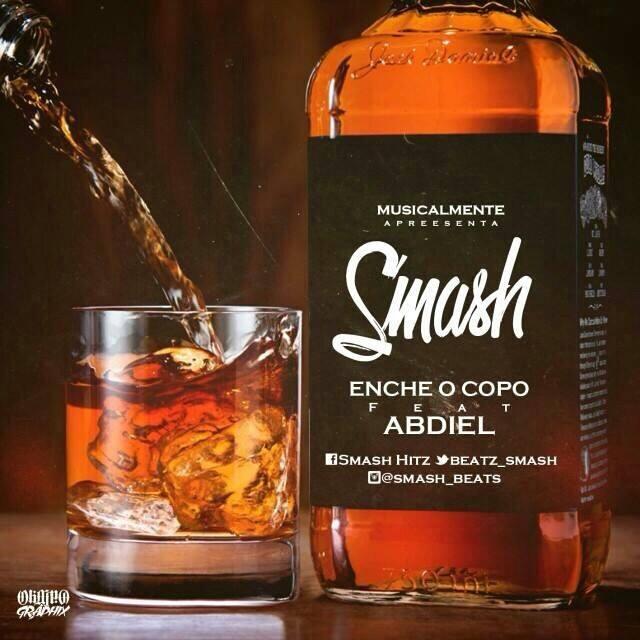 Smash - Enche o Copo Feat Abdiel