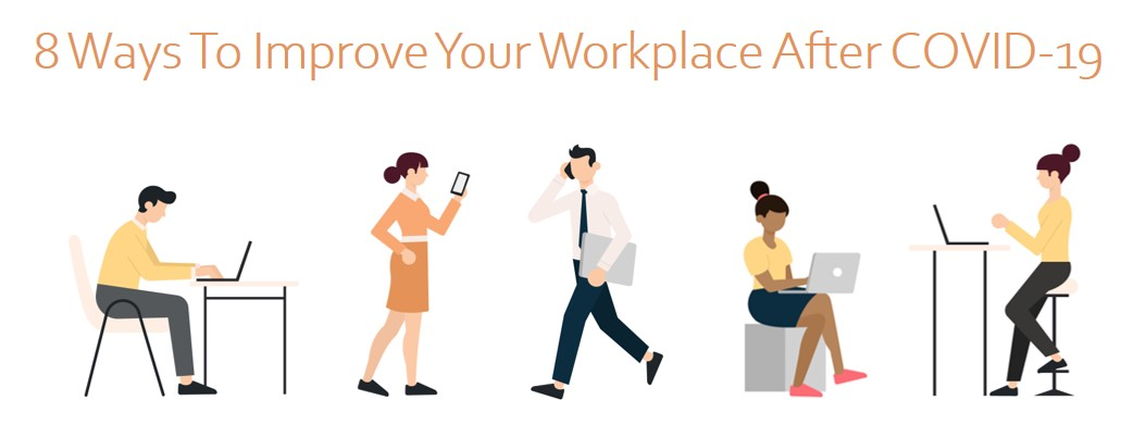 8 Ways To Improve Your Workplace After COVID-19