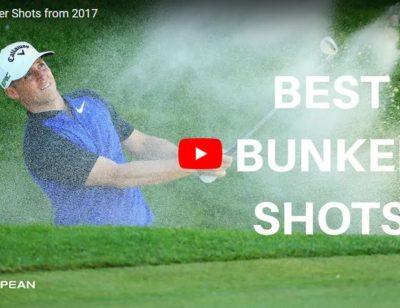 European Tour Top 5 – Bunker Shots from 2017