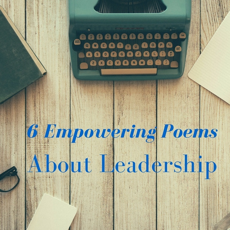 6 Motivating and Empowering Poems About Leadership