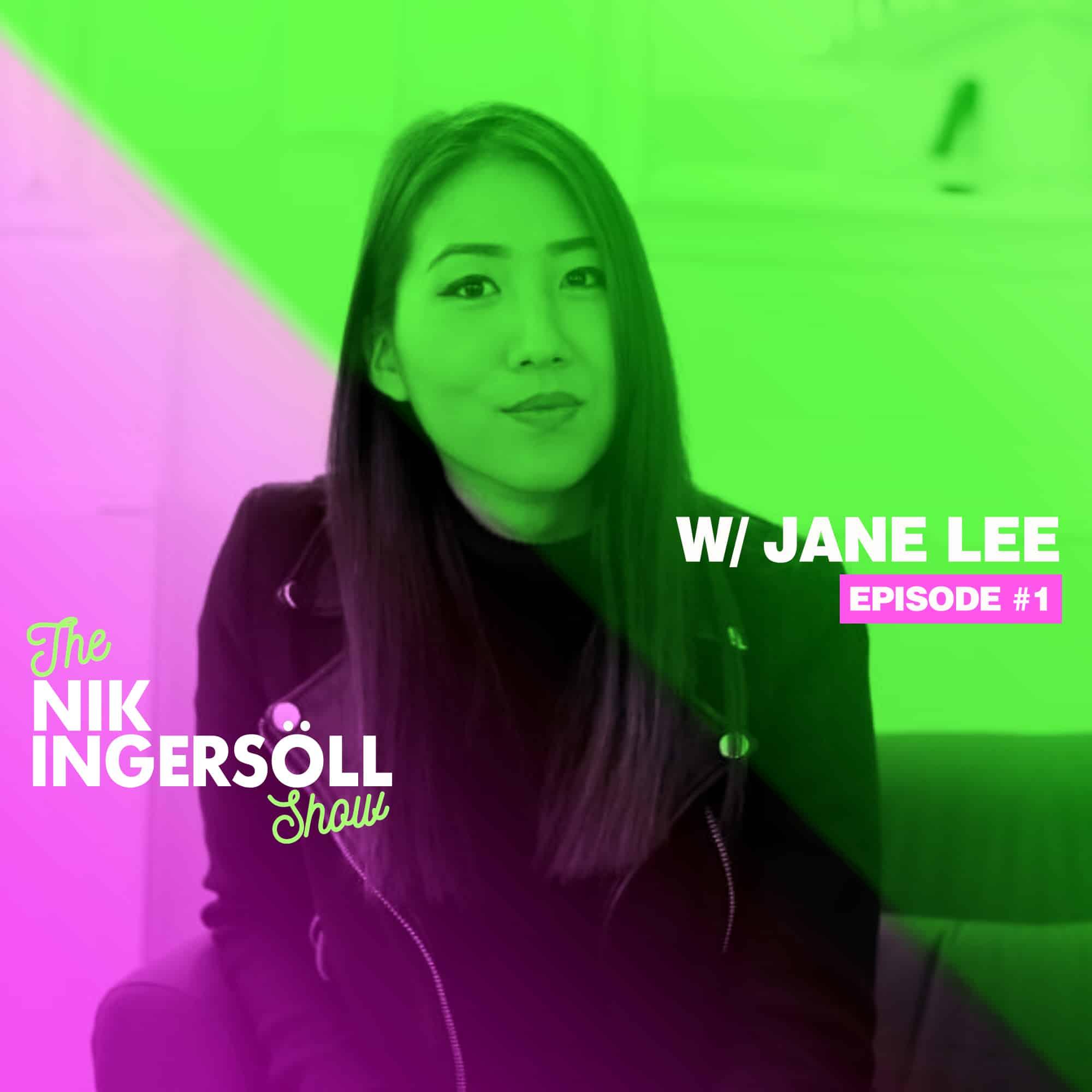 #1: Jane Lee – Launch Pop – (Podcast) The Nik Ingersoll Show