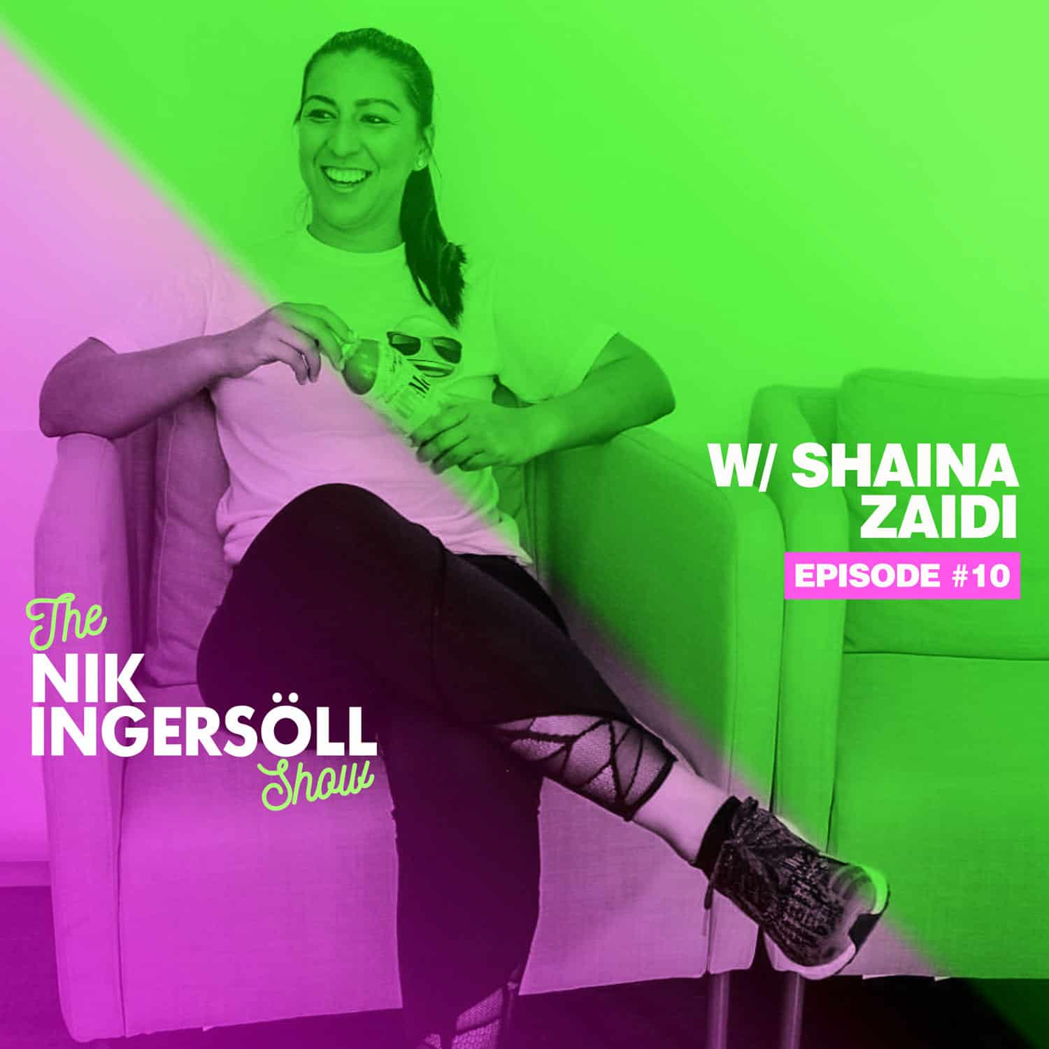 #10: Shaina Zaidi – TuMe – (Podcast) The Nik Ingersoll Show