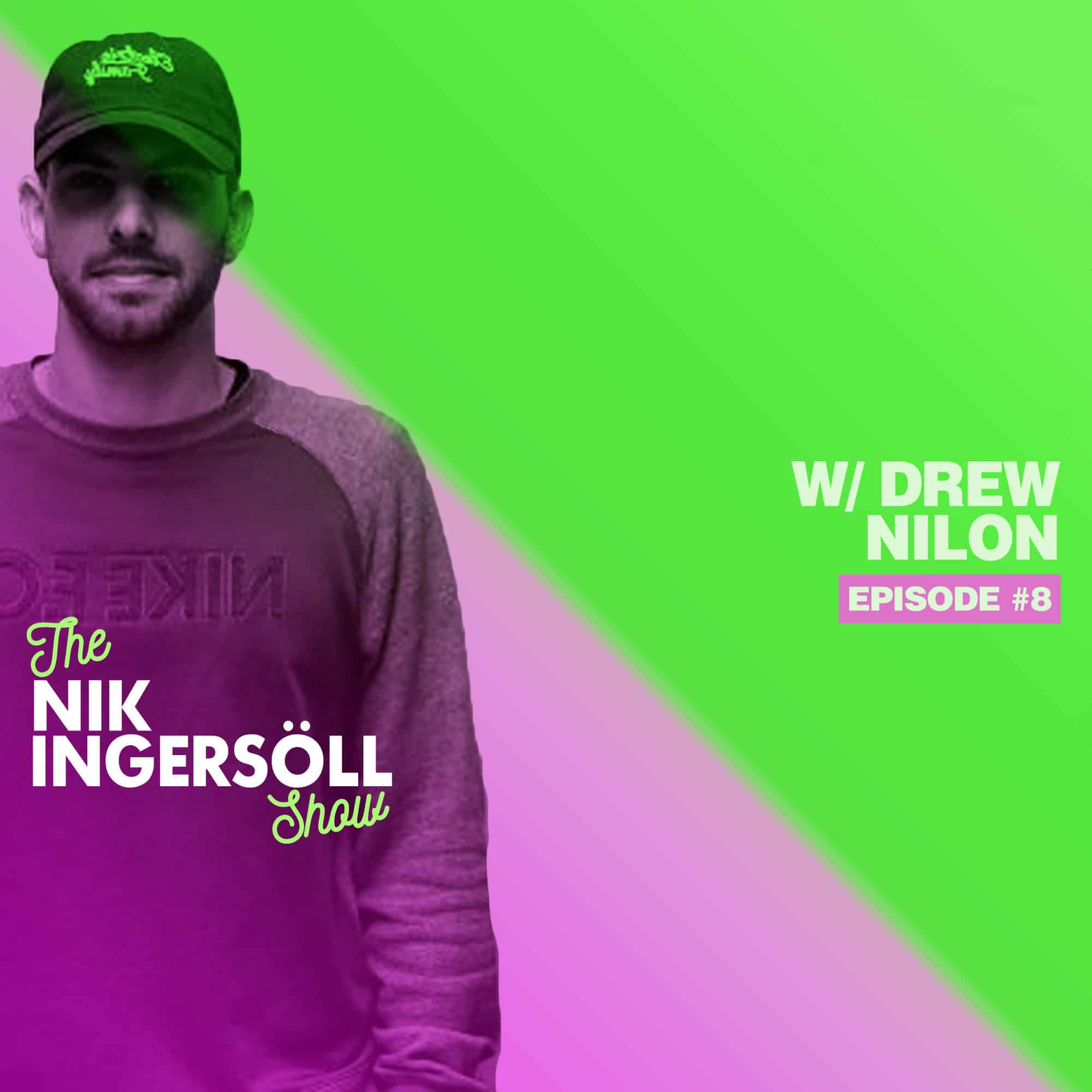 #8: Drew Nilon – Electric Family – (Podcast) The Nik Ingersoll Show