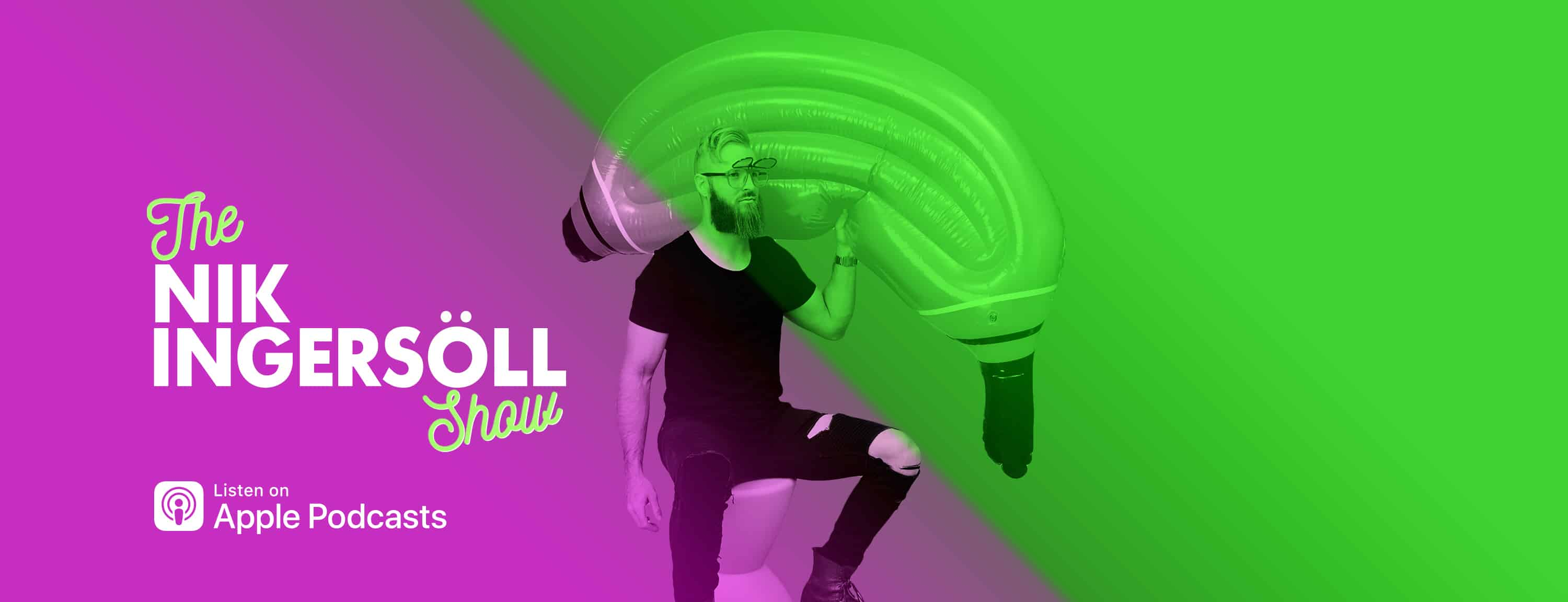nik ingersoll show on apple podcasts