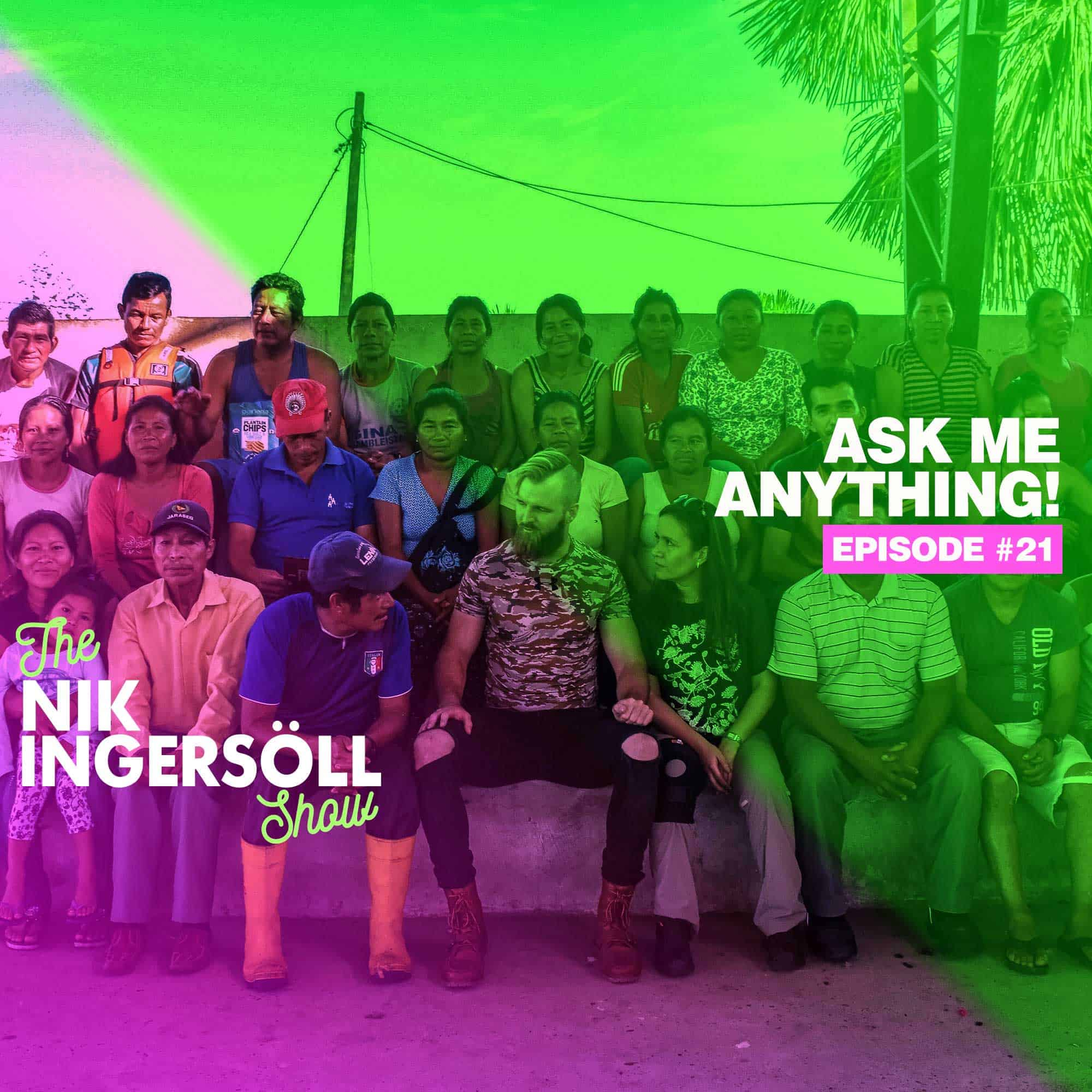 #21: Ask Me Anything! – Part 5 – (Podcast) The Nik Ingersoll Show