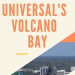 Universal's Volcano Bay