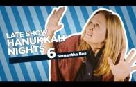 Samantha Bee's Dramatic Tribute To The Sixth Night Of Hanukkah