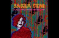 Sakla Beni: Israeli Kutiman & Turkish Melike Şahin in a Great Collaboration!