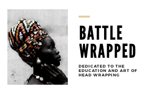 Battle Wrapped Head Wrapping Workshops