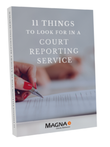 11 Things to Look for in a Court Reporting Service