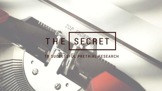 Pretrial Research Secrets